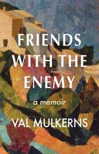 Friends With The Enemy by Val Mulkerns from 451 Editions