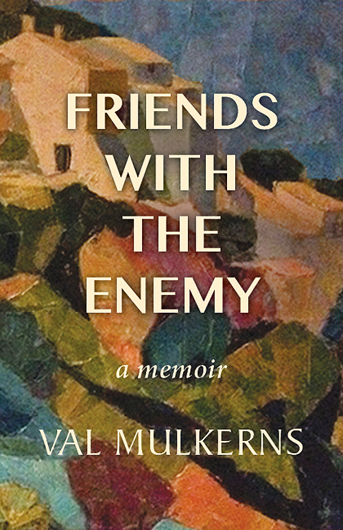 Friends with the Enemy by Val Mulkerns